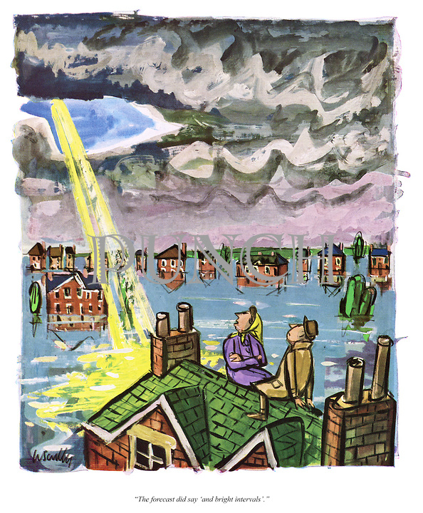 """""""The forecast did say 'and bright intervals'."""" (a 1960s cartoon shows a couple stranded on their roof after a flood as a ray of sunshine appears through a gap in the clouds)"""