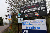 Signage at the main entrance promoting the forthcoming match during Bromley vs Dagenham & Redbridge, Vanarama National League Football at the H2T Group Stadium on 24th November 2018