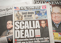 The New York Times, Post and Daily News on Sunday , February 14, 2016 all report on the death of Supreme Court Justice Antonin Scalia on their front pages. (© Richard B. Levine)