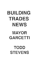Building Trades News Mayor Garcetti & Todd Stevens