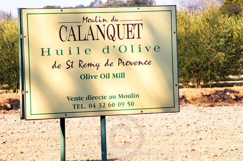 Sign to the Olive oil mill Moulin du Calanquet de Saint St Remy de Provence, Bouche du Rhone, France