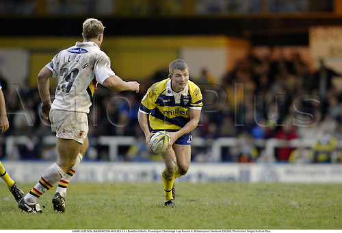 MARK GLEESON, WARRINGTON WOLVES 12 v Bradford Bulls, Powergen Challenge Cup Round 4, Wilderspool Stadium 030208. Photo:Neil Tingle/Action Plus...2003.rugby league superleague