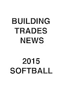Building Trades News 2015 Softball