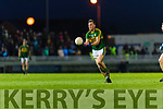 Donnchadh Walsh Kerry in action against  Dublin in the National League in Austin Stack park on Saturday night.