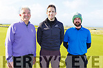 John Hickey (Carragh Lake), Morgan McElligott (Castleisland) and Ian O'Doherty (Spa, Tralee) ready to tee off at the Tralee Golf Club in Barrow on Sunday morning.