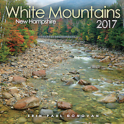Front cover of the 2017 White Mountains, New Hampshire wall calendar by ScenicNH Photography LLC | Erin Paul Donovan. The calendar can be purchased here: http://bit.ly/220sKru