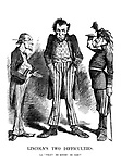 """Lincoln's Two Difficulties. Lin. """"What? No money! No men!"""""""