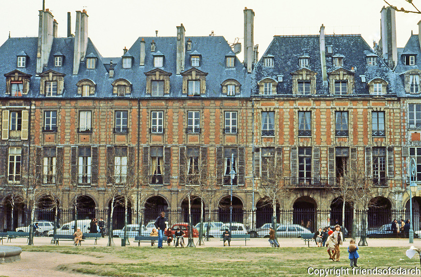 Paris: Places des Vosges, 1605-1612. Oldest planned square in Paris.