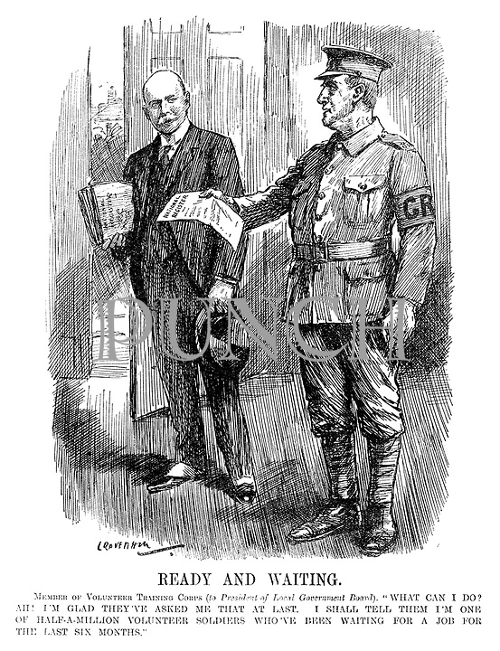 """Ready and Waiting. Member of Volunteer Training Corps (to President of Local Government Board). """"What can I do? Ah! I'm glad they've asked me that at last. I shall tell them I'm one of half-a-million volunteer soldiers who've been waiting for a job for the last six months."""" (Walter Long gives a volunteer soldier the National Register list during WW1)"""