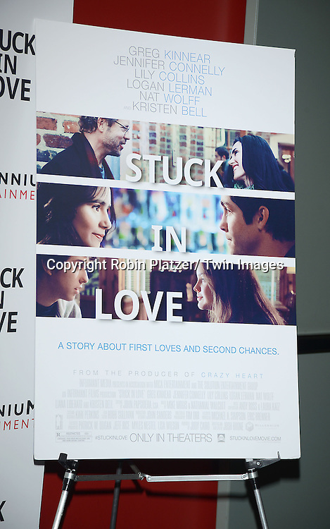 """The Poster at the New York Screening of """"Stuck In Love"""" on June 26, 2013 at The Sunshine Landmark Theatre in New York City. The movie stars Liana Liberato, Nat Wolff and Patrick Schwarzenegger and was written and directed by Josh Boone."""
