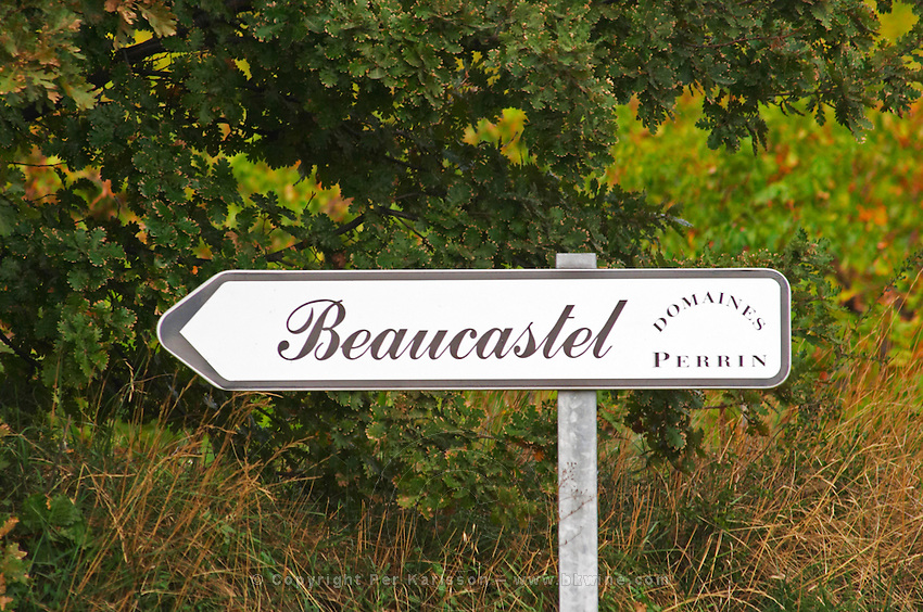 Sign to Domaine de Beaucastel, Domaines Perrin. Chateau de Beaucastel, Domaines Perrin, Courthézon Courthezon Vaucluse France Europe