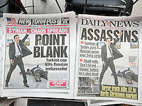 New York newspapers all using the same image on Tuesday, December 20, 2016 report on the previous day's assassination of Russia's ambassador to Turkey, Andrei Karlov allegedly by police officer Mevlüt Mert Altintas. (© Richard B. Levine)