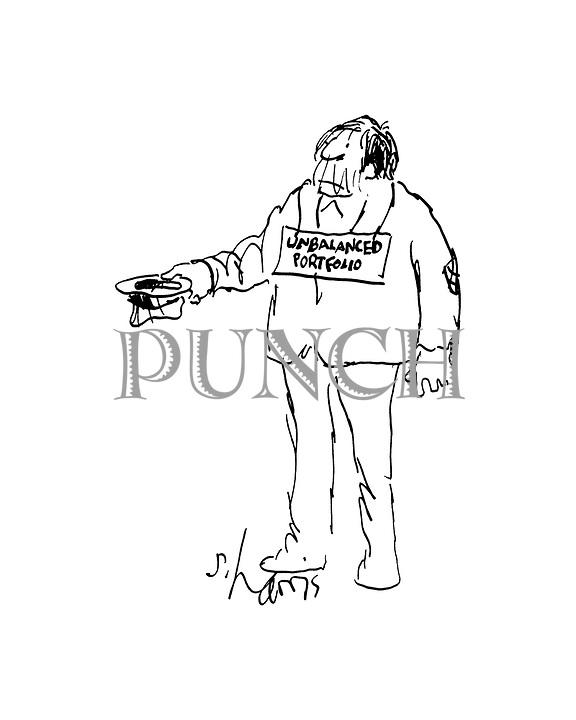 "A beggard has a sign around his neck reading ""unbalanced portfolio"")"