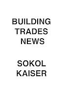 Building Trades News Sokol & Kaiser