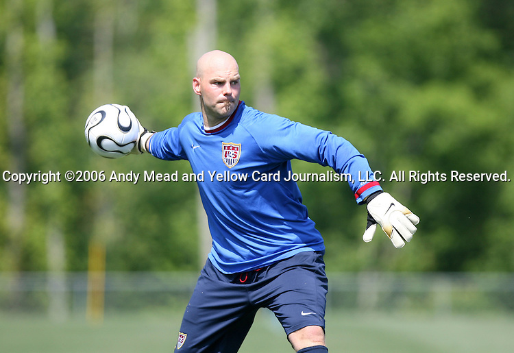 Marcus Hahnemann throws the ball on Wednesday, May 17th, 2006 at SAS Soccer Park in Cary, North Carolina. The United States Men's National Soccer Team held a training session as part of their preparations for the upcoming 2006 FIFA World Cup Finals being held in Germany.