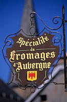 Europe/France/Auvergne/63/Puy-de-Dôme/Besse-en-Chandesse: Enseigne d'une fromagerie