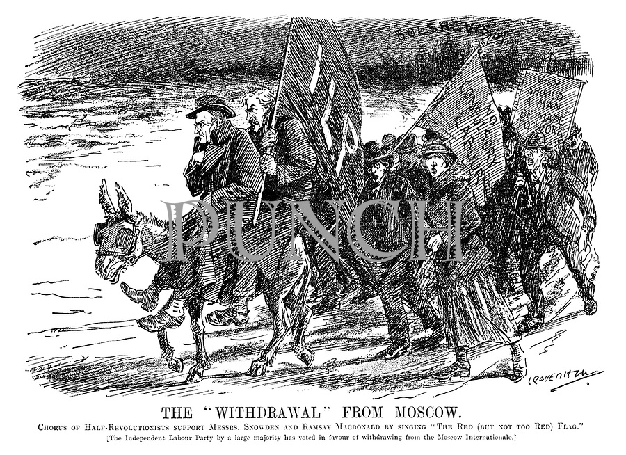 """The """"Withdrawal"""" from Moscow. Chorus of half-revolutionists support Messrs Snowden and Ramsay Macdonald by singing """"The red (but not too red) flag."""" [The Independent Labour Party by a large majority has voted in favour of withdrawing from the Moscow Internationale.] (Ramsay Macdonald carries the Independent Labour Party flag while his supporters hold No Compulsory Labour and Why Should A Man Be Made To Work as they retreat from Bolshevism in the InterWar era)"""