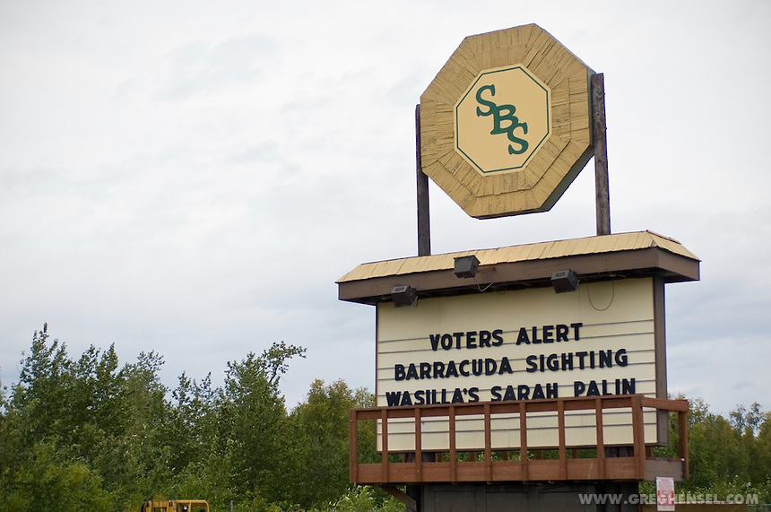 Sign at a building supply company in Wasilla, Alaska, supporting hometown hero Sarah Palin, the 2008 Republican nominee for Vice President of the United States.