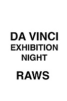 DA VINCI EXHIBITION NIGHT RAWS