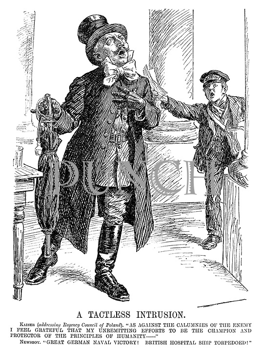 """A Tactless Intrusion. Kaiser (addressing Regency Council of Poland). """"As against the calumnies of the enemy I feel grateful that my unremitting efforts to be the champion and protector of the principals of humanity - """" Newsboy. """"Great German naval victory! British hospital ship torpedoed!"""""""