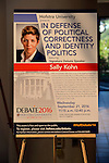 Hempstead, New York, USA. September 13, 2016. Poster is on display in lobby for event with SALLY KOHN - CNN progressive Political Commentator and Daily Beast Columnist - who is schedule to be Signature Debate Speaker on In Defense of Political Correctness and Identity Politics on Sept. 21, at Hofstra University, which will host the first Presidential Debate, between H.R. Clinton and D. J. Trump, scheduled for later that month on September 26. Hofstra is first university ever selected for 3 consecutive U.S. presidential debates.