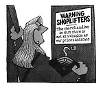 (A notice in a clothing shop reads 'Warning Shoplifters. The merchandise in this store is not as valuable as our prices indicate')