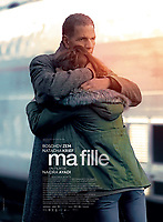Ma fille (2018)       <br /> POSTER ART<br /> *Filmstill - Editorial Use Only*<br /> CAP/MFS<br /> Image supplied by Capital Pictures