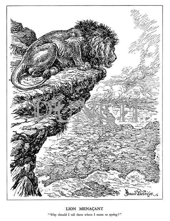 """Lion Menacant. """"Why should I tell them where I mean to spring?"""". (The British Lion views a burning Europe from his mountain top as he contemplates his next invasion)"""