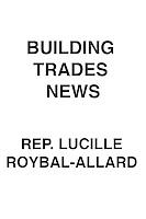 Building Trades News Rep. Lucille Roybal-Allard