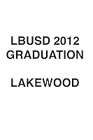 LBUSD 2012 GRADS LAKEWOOD