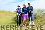 Niamh Fitzgerald, Rosemary Sayers and Aine Barry enjoying Lady Captain's Day at Ceann Sibéal Golf Club, Ballyferriter, on Saturday.