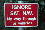 Sign warning to Ignore Sat Nav No Way through for vehicles