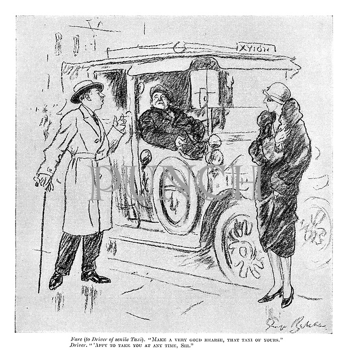 """Fare (to driver of senile taxi). """"Make a very good hearse, that taxi of yours."""" Drver. """"'Appy to take you at any time, sir."""""""