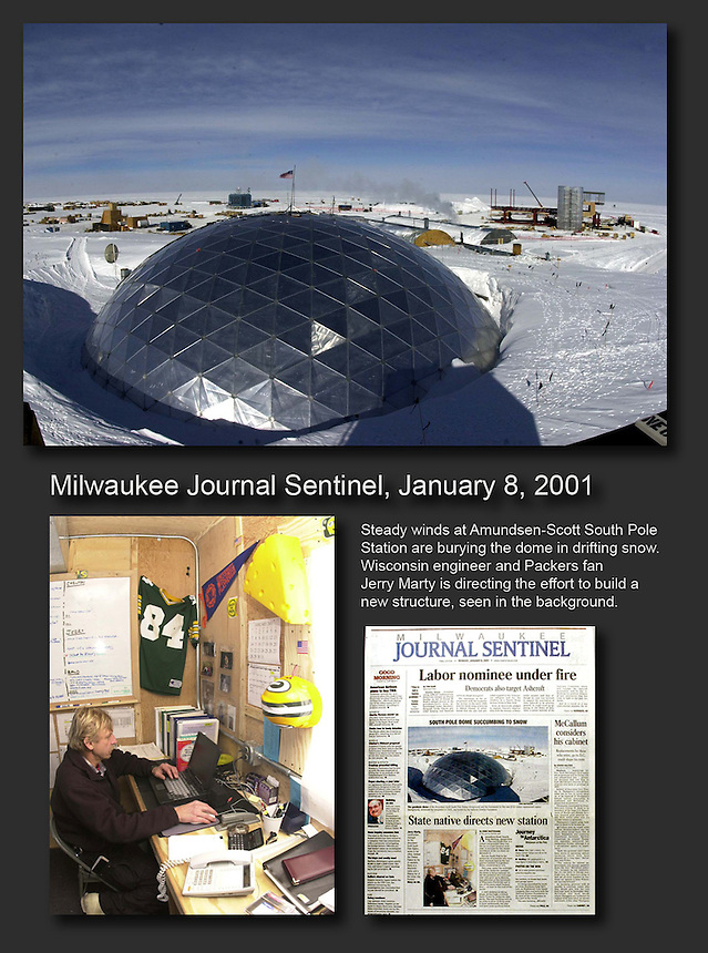 Steady winds at Amundsen-Scott South Pole Station are burying the dome in drifting snow. Wisconsin engineer and Green Bay Packers fan Jerry Marty is directing the effort to build a new structure, seen in the background. Ernie Mastroianni story and photos.