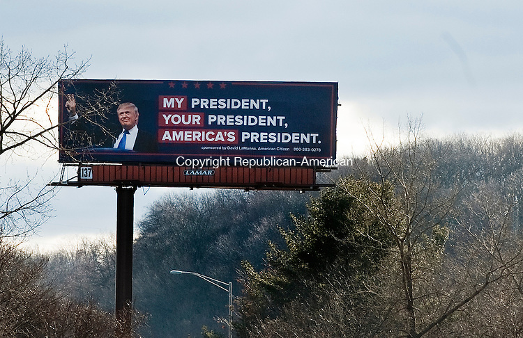 WATERBURY,   CT-011917JS03--A billboard on Route 8 in Waterbury stating Donald Trump as &quot;My President, Your President, America's President&quot; was recently put up. It was sponsored by David LaManna. <br /> Jim Shannon Republican-American