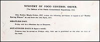 BNPS.co.uk (01202 558833)<br /> Pic: Onslows/BNPS<br /> <br /> After the 'Public Meals Order, of the 15th April 1917' Simpsons had to inform their shocked patrons that 'Friday will be a meatless day' and 'Potatoes may be served on Fridays only'<br /> <br /> This rare 1917 'Bill of Fare' for upmarket restaurant Simpsons in the Strand shows how even the upper classes were starting to feel the pinch after four years of conflict.<br /> <br /> Cash in the Attic! - Iconic £15,000 Kitchener poster rediscovered.<br /> <br /> A super-rare Lord Kitchener recruitment poster has been discovered amongst a timecapsule box of ephemera from the Great War uncovered in a Cumbrian attic.<br /> <br /> Bizarrely, despite its iconic status, only five other original copies of the poster are known to still survive making this find incredibly valuable.<br /> <br /> It was found folded up in a box by an elderly gentleman who was going through his late wife's possessions.<br /> <br /> Also found was a 1917 menu to upmarket restaurant Simpsons in the Strand that reveals the wartime rationing was even starting to affect the upper classes. with 'meat free days' and a shortage of 'saddles of mutton'.<br /> <br /> Patrick Bogue of poster specialists Onslows Auctions said 'It's a real Howard Carter moment, it's incredible how something so familiar is actually so rare'.