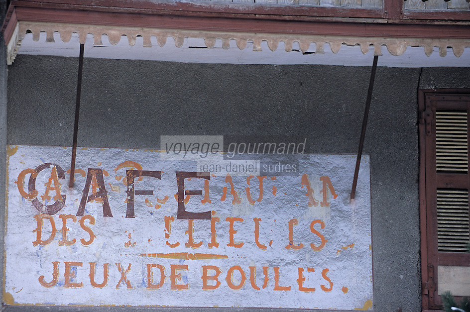 Europe/France/Rhône-Alpes/38/Isère/Bourg d'Oisans: ancienne enseigne Café Restaurant des Tilleuls Bar Jeu de Boules