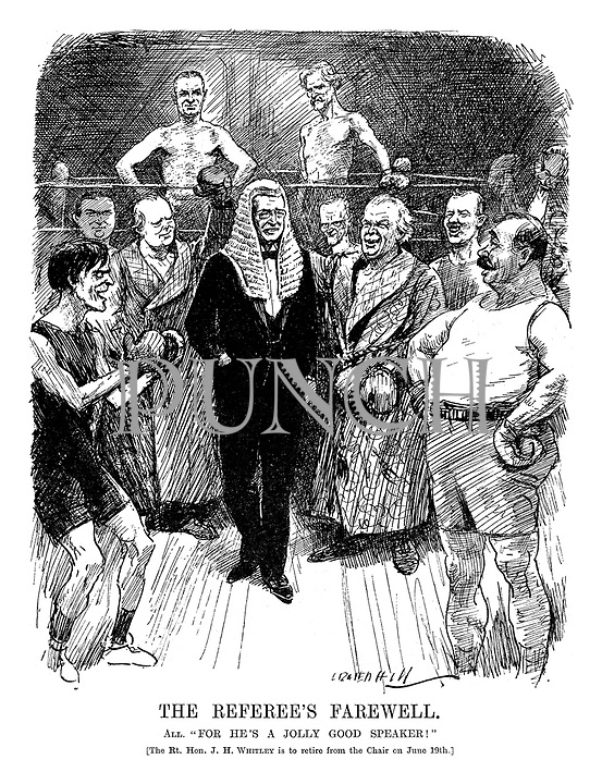 """The Referee's Farewell. All. """"For he's a jolly good speaker!"""" [The Rt. Hon, J. H. Whitley is to retire from the Chair on June 19th.]"""