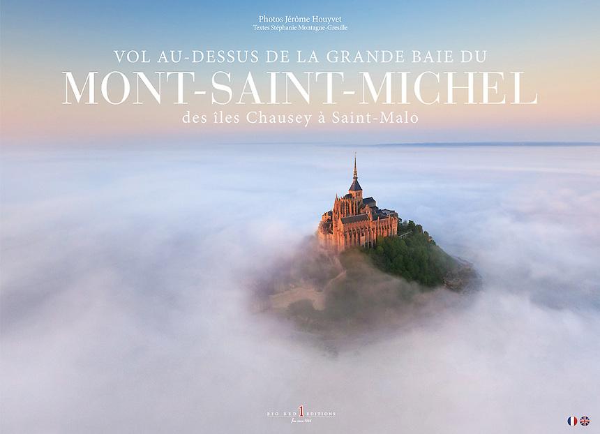 Couverture du livre &quot;Vol au-dessus de la grande baie du Mont-saint-Michel&quot; sortie mai 2016 photos J&eacute;r&ocirc;me Houyvet<br /> D&Eacute;COUVREZ LE LIVRE ICI https://goo.gl/D9ZhQi