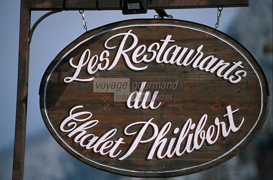 """Europe/France/Rhône-Alpes/74/Haute Savoie/Morzine: Enseigne du Restaurant """"Le Chalet Philibert"""""""