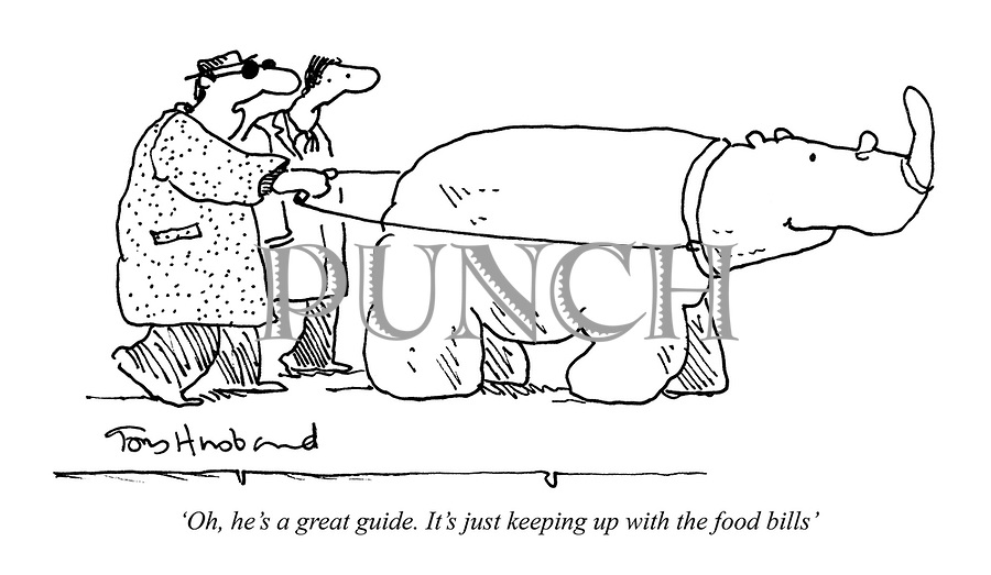 'Oh, he's a great guide. It's just keeping up with the food bills'