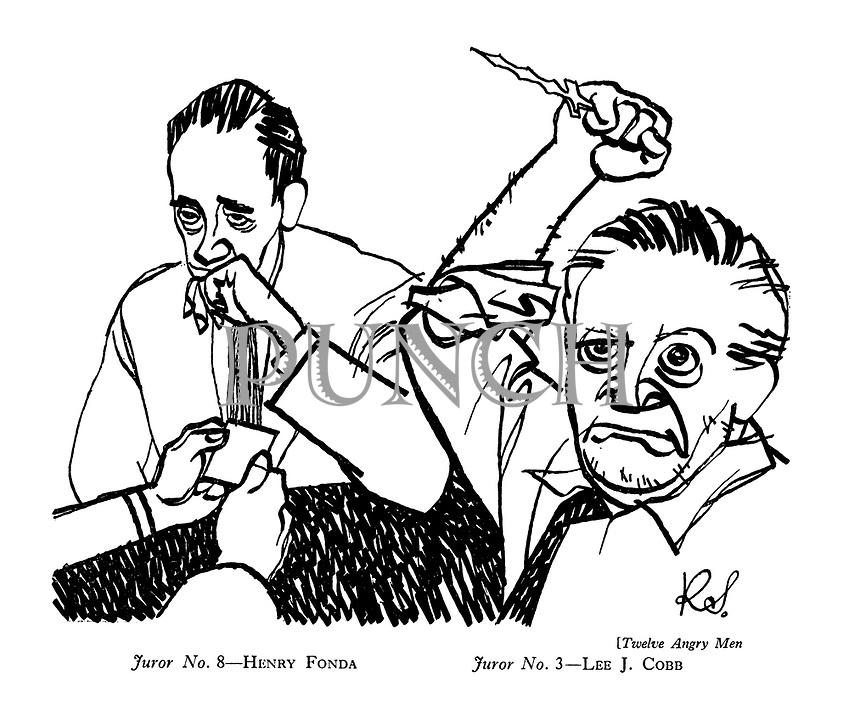 Twelve Angry Men : Juror No. 8 - Henry Fonda. Juror No. 3 - Lee J Cobb
