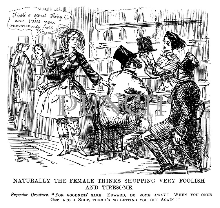 "The Ladies of the Creation; Or, how I was cured of being a strong-minded woman. Naturally the female thinks shopping very foolish and tiresome. Superior creature. ""For goodness' sake, Edward, do come away! When you once get into a shop, there's no getting you out again!"""