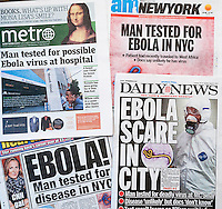New York City tabloid newspapers on Tuesday, August 5, 2014  report on their front pages about the possible case of the ebola virus in a patient in Mt. Sinai Hospital. Officials at the hospital report that it is unlikely the patient, who admitted himself and had recently traveled to Africa,  has the virus but are keeping him in isolation until the test results are ascertained. (© Richard B. Levine)