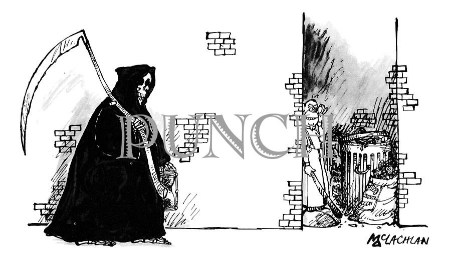 (A thug waiting in an alley to mug a passerby does not see the Grim Reaper approaching him)