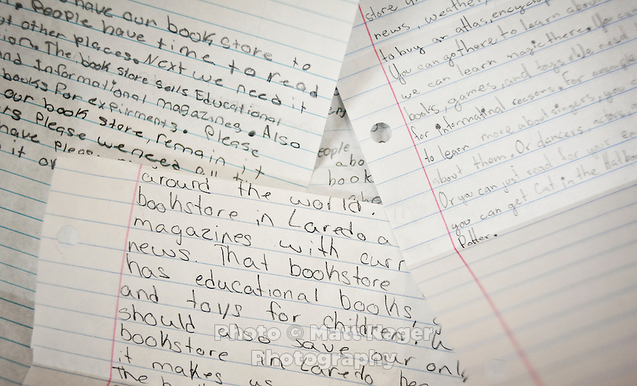 Letters written by fourth grade students to B. Dalton book store owners requesting them to not close the only book store in Laredo, Texas. With over 95 percent of the population as Hispanic Spanish speakers, Laredo ranked the lowest in literacy rates in the 2000 US census. Today there are a number of bi-lingual and dual language classes set up to help students and adults learn english...PHOTOS/ MATT NAGER