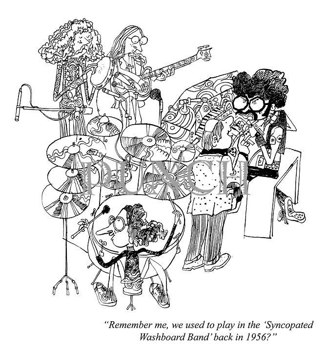 """""""Remember me, we used to play in the 'Syncopated Washboard Band. back in 1956?"""""""