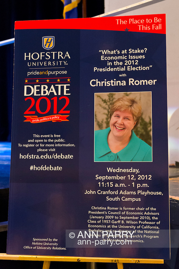 Sept. 12, 2012 - Hempstead, New York, U.S. - In front of stage of John Cranford Adams Playhouse, is poster of Christina Romer, Former Chairperson of the Council of Economics Advisors for President Barack Obama, who is about to speak there at Hofstra University on: What's at Stake? Economic Issues in the 2012 Presidential Election. This lecture is part of Debate 2012 Pride Politics and Policy, a series of events leading up to when Hofstra hosts the 2nd Presidential Debate between Pres. Barack Obama and Mitt Romney, on October 16, 2012, in a Town Meeting format.