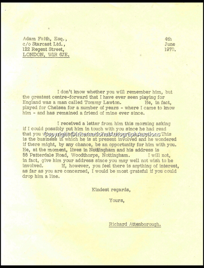 BNPS.co.uk (01202 558833)<br /> Pic: IAA/BNPS<br /> <br /> A letter from Richard Attenborough to Adam Faith, dated June 4th 1970, asking if he has a vacancy for Tommy Lawton.<br /> <br /> Sobering letters by football legend Tommy Lawton begging his great friend Richard Attenborough for money after his playing career came to an end have come to light.<br /> <br /> The former Arsenal, Chelsea and Everton hero from the 1940s and '50s was once described as England's greatest ever centre forward and was subject to a record transfer fee for his services.<br /> <br /> Yet the gulf in fortunes between the grounded footballers of yesteryear and the millionaire playboys of the modern game who can earn £100,000 a week is laid bare in the sad correspondence from 1970.