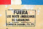 Fuera Los Norte Americanos de Barahona; Spanish sign on wall in Puerto Plata urging North American military to stay out of Barahona, Dominican Republic